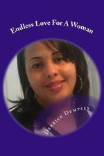 Endless Love for a Woman : 30 Days of Poetry by Derrick Dempsey (2014,...