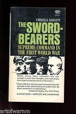 THE SWORD-BEARERS (Supreme Command in First WW ) C Barnett   1st  US SB VG
