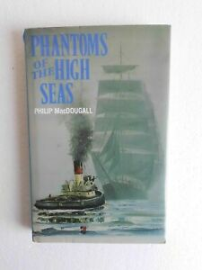 Phantoms of the High Seas by P MacDougall (HB 1991) Supernatural, maritime