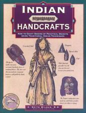 Indian Handcrafts : How to Craft Dozens of Practical Objects Using...