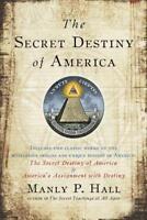 THE SECRET DESTINY OF AMERICA - HALL, MANLY P. - NEW PAPERBACK BOOK