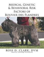 Medical, Genetic & Behavioral Risk Factors of Bouvier Des Flandres, Paperback.