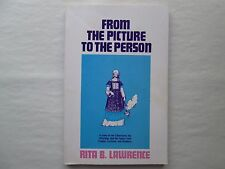 FROM THE PICTURE TO THE PERSON Rita B. Lawrence