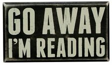 Primitives by Kathy Box Sign ~ Go Away I'm Reading ~ Free Shipping!