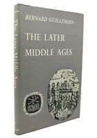 Bernard Guillemain THE LATER MIDDLE AGES  1st Edition 2nd Printing