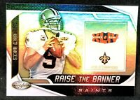 Drew Brees 2019 Certified Raise The banner  SAINTS