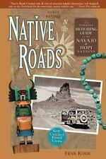 Native Roads: The Complete Motoring Guide to the Navajo and Hopi Nations, Newly