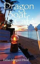 Dragon Boat Café by Esther Hood (2014, Paperback)