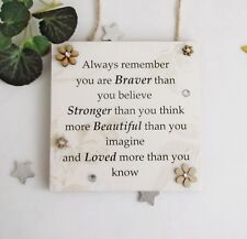 Always Remember You Are Braver Than You Believe Uplifting Handmade Wooden Plaque