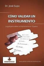 Cómo validar un instrumento: La guía para validar un instrumento en 10 pasos (Sp