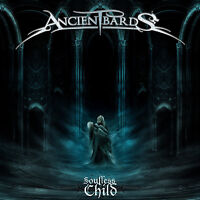 ANCIENT BARDS - Soulless Child CD 2011 Rhapsody Epica Amberian Dawn Edenbridge