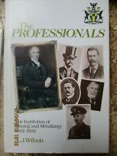The Professionals, The institute of Mining, Metallurgy 1892-1992 - AJ Wilson