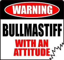 "Warning Bullmastiff With An Attitude 4"" Die-Cut Dog Canine Sticker"