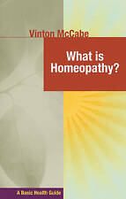 What Is Homeopathy? (Basic Health Guides),Vinton McCabe,Very Good Book mon000011