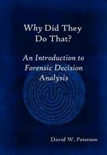 Why Did They Do That? an Introduction to Forensic Decision Analysis (Hardback or