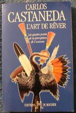 Carlos Castaneda - L'art de rêver - Éditions du Rocher 1994