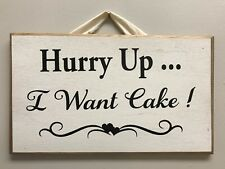 Hurry Up I want Cake sign wedding venue decor ring bearer rustic country 10 oz