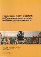 Fabelwesen, mostri e portenti nell'immaginario occidentale (Italiano)