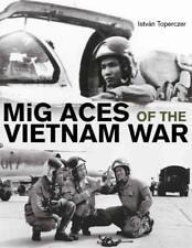 MIG ACES OF THE VIETNAM WAR - TOPERCZER, ISTVßN - NEW HARDCOVER