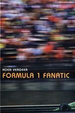 Formula 1 Fanatic By Koen Vergeer. 9780747562146