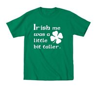 Irish Me Taller Funny Baby Kids St Patricks Day Ireland Green Toddler T-Shirt