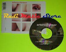 CD Singolo ARTURO Former 1999 Germany WARNER MUSIC 3984280212   mc dvd (S8)