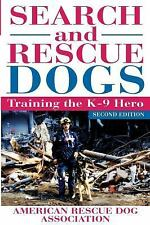 Search and Rescue Dogs : Training the K-9 Hero by American Rescue Dog...
