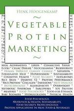 Vegetable Protein Marketing: Food Psychology, Nutrition & Health, Sustainability