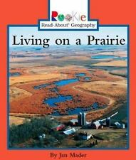 Living on a Prairie (Rookie Read-About Geography)-ExLibrary
