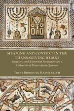 Meaning and Context in the Thanksgiving Hymns: Linguistic and Rhetorical Perspec