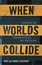 When Worlds Collide: Stepping Up and Standing Out in an Anti-God Culture by Blac