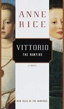 1st Trade Edition Vittorio the Vampire by Anne Rice (1999, Hardcover)