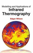 Modelling and Applications of Infrared Thermography: By Wilson, Edgar