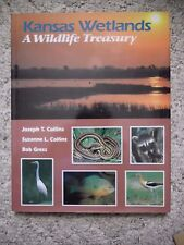 Kansas Wetlands: A Wildlife Treasury by Suzanne L. Collins and Joseph T. Collin