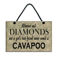Fun Cavapoo Gift Never Owned a Cavapoo Plaque/Sign 694