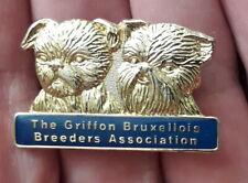 GRIFFON BRUXELLOIS BREEDERS ASSOCIATION METAL BADGE