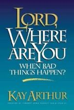 Lord, Where Are You When Bad Things Happen? : A Devotional Study on Living by F…