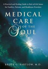 Medical Care of the Soul: A Practical and Healing Guide to End-Of-Life-ExLibrary