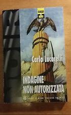GIALLO & NERO - INDAGINE NON AUTORIZZATA - CARLO LUCARELLI - SERIE NOIR - VOL. 4