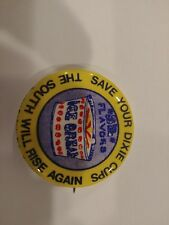 Vintage Pinback SAVE YOUR DIXIE CUPS SOUTH Button Hippy Hippie Pin