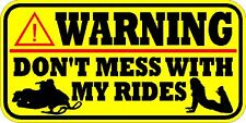 WARNING DECAL / STICKER * NEW * DON'T MESS WITH MY RIDES * SNOWMOBILE * GIRL