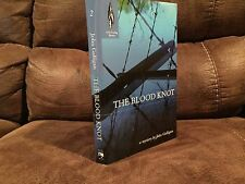 The Blood Knot by John Galligan, Bleak House Books Inc., 1st Edition, 2005