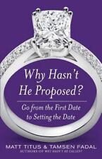 Why Hasn't He Proposed?: Go from the First Date to Setting the Date-ExLibrary