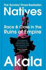 Natives : Race and Class in the Ruins of Empire By Akala