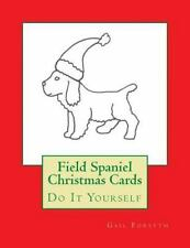 Field Spaniel Christmas Cards : Do It Yourself by Gail Forsyth (2015, Paperback)