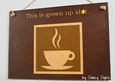 Coffee Is Grown Up Sh*t Sign - Bar Cafe Restaurant Diner Barista Food Kitchen