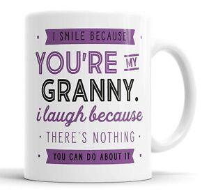 I Smile Because You're My Granny Mug Sarcasm Sarcastic Funny, Humour Joke Mugs