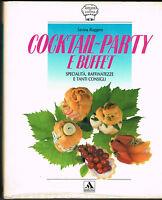 Cucina - Cocktail party e buffet. Specialità - Savina Roggero - Mondadori 1989