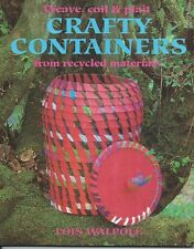 Weave, Coil & Plait Crafty Containers from recycled- Lois Walpole - Vintage