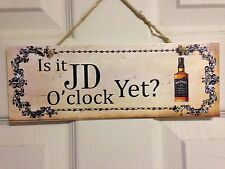 Shabby & chic Is it JD O'Clock yet Sign Plaque Funny Gift Friend Jack Daniels